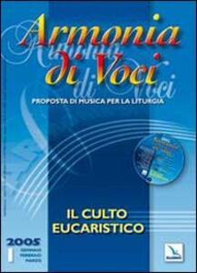 Armonia di voci (2005). Con CD Audio. Vol. 1: Culto eucaristico. - copertina