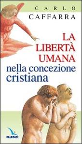 La libertà umana nella concezione cristiana