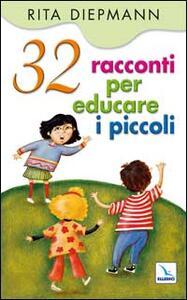 32 racconti per educare i piccoli - Rita Diepman - copertina