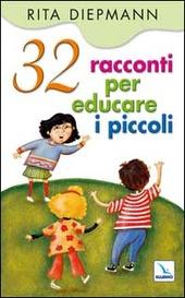 32 racconti per educare i piccoli