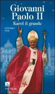 Libro Giovanni Paolo II. Karol il grande Vittorio Peri