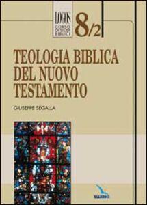 Libro Teologia biblica del Nuovo Testamento Giuseppe Segalla