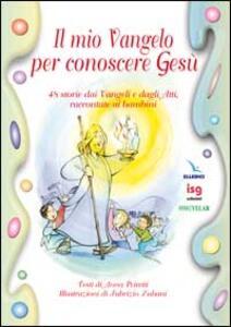 Il mio vangelo per conoscere Gesù. 48 storie dai vangeli e dagli Atti, raccontate ai bambini - Anna Peiretti - copertina