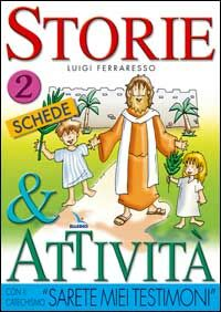 Storie e attività con il catechismo «Sarete miei testimoni». Vol. 2: Le schede.