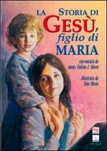 La storia di Gesù, figlio di Maria