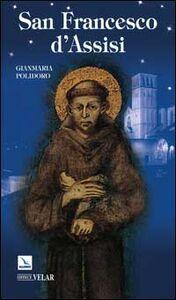 Foto Cover di San Francesco d'Assisi, Libro di Gianmaria Polidoro, edito da Elledici