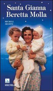 Foto Cover di Santa Gianna Beretta Molla, Libro di Michele Aramini, edito da Elledici