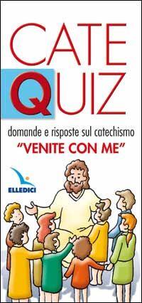 Catequiz. Vol. 2: Domande e risposte sul catechismo «Venite con me».