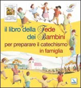 Il libro della fede dei bambini per preparare il catechismo in famiglia