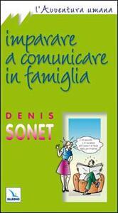 Imparare a comunicare in famiglia - Denis Sonet - copertina