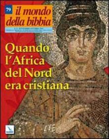 Voluntariadobaleares2014.es Il mondo della Bibbia (2005). Vol. 4: Quando l'Africa del Nord era cristiana. Image