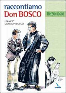 Raccontiamo Don Bosco. Un mese con Don Bosco