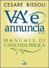 «Va' e annuncia» (Mc5,19) Manuale di catechesi biblica
