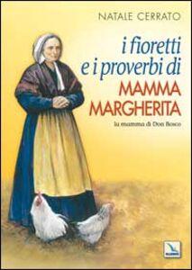 I fioretti e i proverbi di mamma Margherita. La mamma di Don Bosco