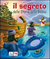 Il segreto delle storie della Bibbia