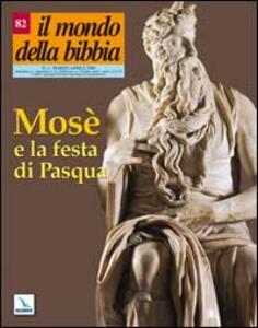 Il mondo della Bibbia (2006). Vol. 2: Mosè e la festa di Pasqua. - copertina