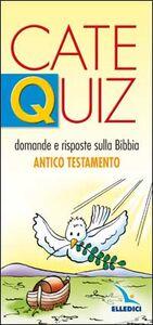 Catequiz. Vol. 5: Domande e risposte sulla Bibbia. Antico Testamento.