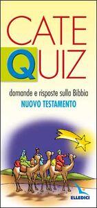 Catequiz. Vol. 6: Domande e risposte sulla Bibbia. Nuovo Testamento.