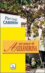 Sui passi di Alexandrina - Pierluigi Cameroni - copertina