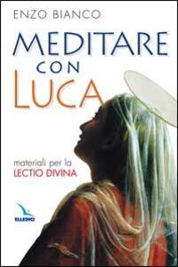 Meditare con Luca. Materiali per la lectio divina