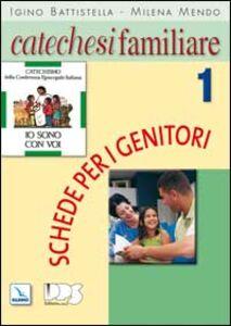 Catechesi familiare. Schede per i genitori. Vol. 1