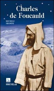 Libro Charles de Foucauld Michele Aramini