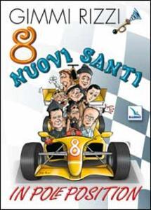8 nuovi santi in pole position