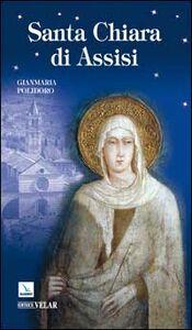 Foto Cover di Santa Chiara di Assisi, Libro di Gianmaria Polidoro, edito da Elledici