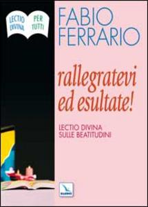 Libro Rallegratevi ed esultate. Lectio divina sulle Beatitudini Fabio Ferrario