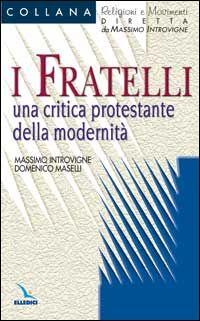 I fratelli. Una critica protestante della modernità