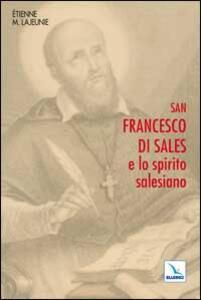 San Francesco di Sales e lo spirito salesiano - Ètienne-Marie Lajeunie - copertina
