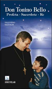 Libro Don Tonino Bello. Profeta, sacerdote, re Valentino Salvoldi