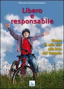 Libero e responsabile. Testo. Vivere la mia vita alla luce del Vangelo.pdf