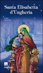 Libro Santa Elisabetta d'Ungheria Luigi Cavagna