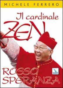 Il cardinale Zen. Rosso speranza