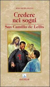 Credere nei sogni. San Camillo de Lellis - Rino Meneghello - copertina