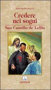 Credere nei sogni. San Camillo de Lellis