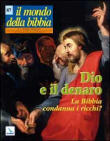 Recuperandoiltempo.it Il mondo della Bibbia (2007). Vol. 2: Dio e il denaro. La Bibbia condanna i ricchi?. Image