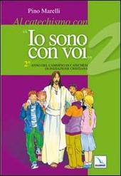 Al catechismo con «Io sono con voi». 2º anno di cammino di catechesi di iniziazione cristiana
