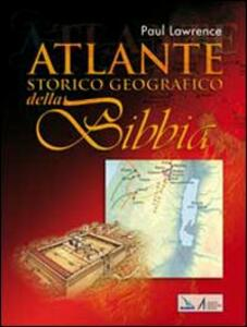 Atlante storico geografico della Bibbia - Paul Lawrence - copertina