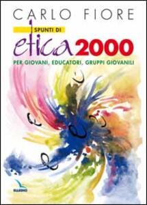 Spunti di etica 2000. Per giovani, educatori, gruppi giovanili - Carlo Fiore - copertina