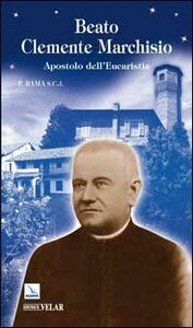 Libro Beato Clemente Marchisio. Apostolo dell'eucaristia Rama