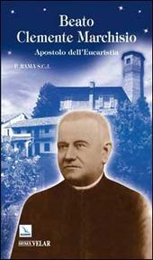 Beato Clemente Marchisio. Apostolo dell'eucaristia