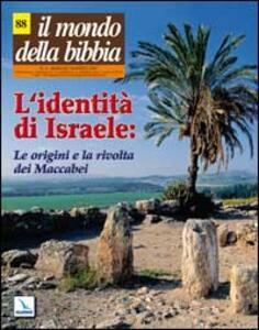 Il mondo della Bibbia (2007). Vol. 3: L'identità di Israele: le origini e la rivolta dei Maccabei.