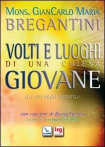 Volti e luoghi di una Chiesa giovane. Gli Atti degli Apostoli - Giancarlo Maria Bregantini - copertina