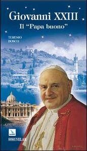 Libro Giovanni XXIII. Il Papa buono Teresio Bosco