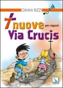 Libro 7 nuove via crucis per ragazzi Gimmi Rizzi