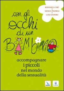 Foto Cover di Con gli occhi di un bambino. Accompagnare i piccoli nel mondo della sessualità, Libro di AA.VV edito da Elledici