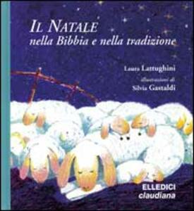 Il Natale nella Bibbia e nella tradizione - Laura Lattughini - copertina