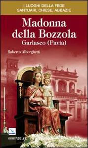 Madonna della Bozzola. Garlasco (Pavia) - Roberto Alborghetti - copertina